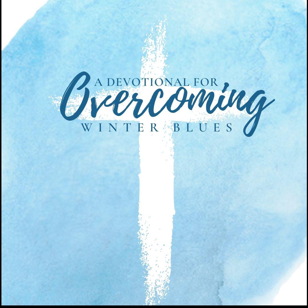 Overcoming Winter Depression, A Devotional