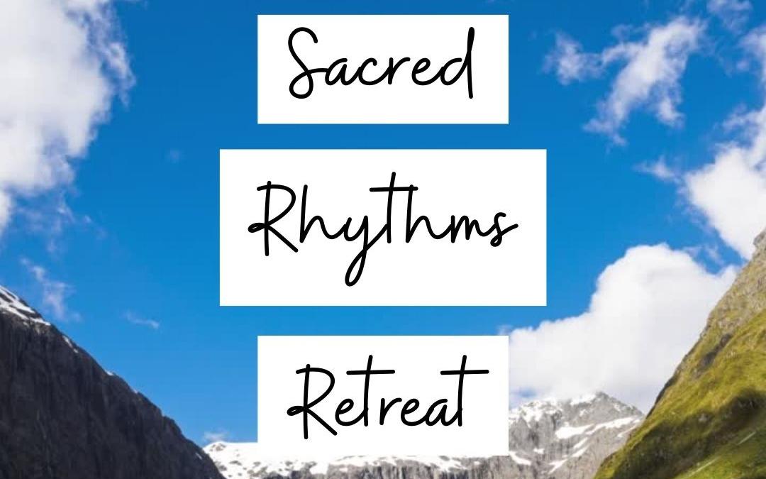Sacred Rhythms Retreat